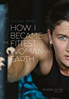 howibecamethefittestwomanonearth