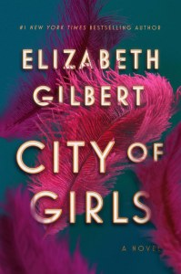 City of Girls (2019) Author: Elizabeth Gilbert
